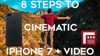 8 Steps to Shooting Cinematic iPhone 7+ Video