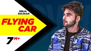 Flying Car (Full Song) | Ninja Ft. Sultaan | Latest Punjabi Song 2016 | Speed Records