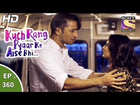 Xxx Mp4 Kuch Rang Pyar Ke Aise Bhi कुछ रंग प्यार के ऐसे भी Ep 360 17th July 2017 3gp Sex