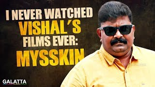 I never watched Vishal's films ever - Mysskin | Thupparivaalan