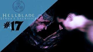 #17 - Hela'ya Giden Yoldaki Son Engel - Hellblade: Senua's Sacrifice