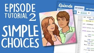 Episode Tutorial 2 - SIMPLE CHOICES