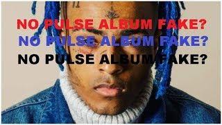 XXXTentacion - No Pulse (ALBUM RELEASE???) is no pulse album real?