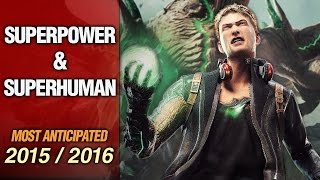Top 10 Most Anticipated Superpower & Superhuman Games in 2015 / 2016