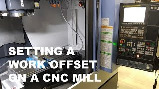 SETTING A WORK OFFSET ON A CNC MILL