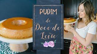 PUDIM DE DOCE DE LEITE