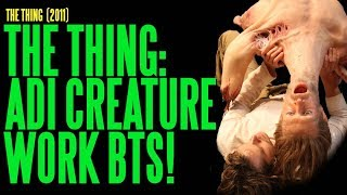The Thing ADI's Creature Work Behind-The-Scenes