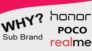 Why are these Smartphone Sub-Brands? Poco Realme Honor