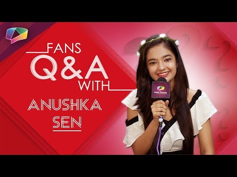 Xxx Mp4 Anushka Sen Answers Fan Questions With India Forums EXCLUSIVE 3gp Sex