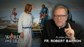 Bishop Robert Barron on The Calling of the Disciples