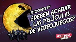 ¿Deben acabar las películas de videojuegos? – #AtomixShow 117