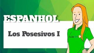 Espanhol - Los Posesivos I