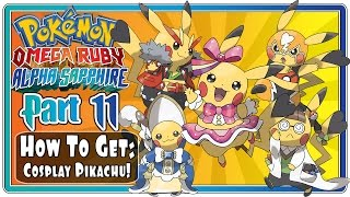 Pokemon Omega Ruby and Alpha Sapphire - Part 11: How To Get Cosplay Pikachu! (FaceCam)