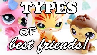 LPS - 10 Types of Best Friends!