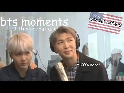 bts moments i think about a lot america edition