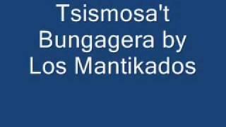 Tsismosa't Bungangera By Los Mantikados