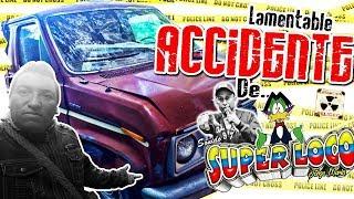 LAMENTABLE ACCIDENTE DE SONIDO SUPER LOCO