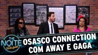 Osasco Connection com Gil Brother Away e Gaga de Ilhéus - EP. 3 | The Noite (16/10/17)