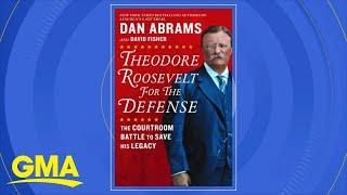 Dan Abrams' new book on Theodore Roosevelt l GMA