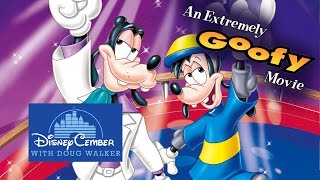 An Extremely Goofy Movie - Disneycember