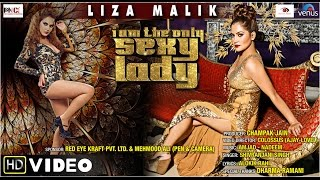 Exclusive Hot & Sexy Full Song   I Am The Only Sexy Lady   Feat :Liza Malik
