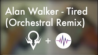 Alan Walker - Tired (Orchestral Launchpad Remix)