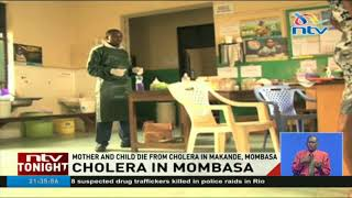 Mother and child die from cholera in Makande, Mombasa