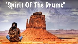 ♫ Native American Music -  'Spirit Of The Drums'  ♥ American Indian Spiritual Relaxing Healing Music