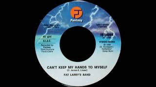 Fat Larry's Band – Can't Keep My Hands To Myself