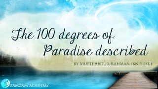 The 100 Degrees of Paradise Described   Mufti Abdur-Rahman ibn Yusuf