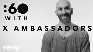 X Ambassadors - :60 With X Ambassadors