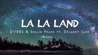 [Lyrics+Vietsub] La La Land - DVBBS & Shaun Frank ft. Delaney Jane (link below)