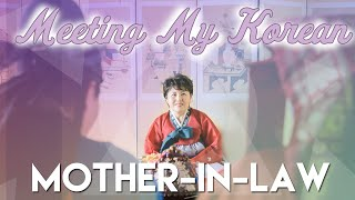 Meeting the Mother In Law | Part 1 | My Experience (English Subs) | 한국 시어머니 와 친해지는 방법 1