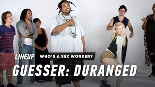 Guess Who's a Sex Worker (Duranged) | Lineup | Cut
