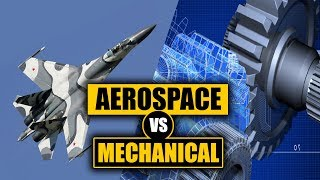 Aerospace Vs Mechanical Engineering - How to Pick the Right Major