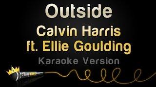 Calvin Harris ft. Ellie Goulding - Outside (Karaoke Version)
