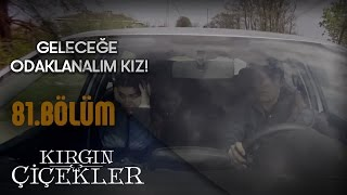 Kırgın Çiçekler 81.Bölüm - Kemal ile Eylül Polis Kontrolünde!