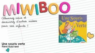 Rémi Guichard - Une souris verte - Miwiboo