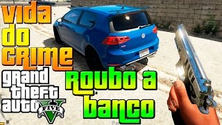 GTA V: Vida do Crime #12 - Roubo a Banco