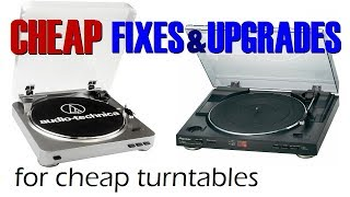 Cheap fixes & upgrades for cheap turntables