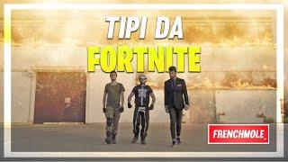 TIPI DA FORTNITE