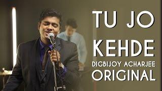 Tu Jo Kehde   Original Song   Aasim Ali ft. Digbijoy Acharjee