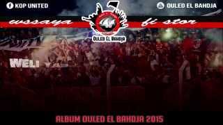 ALBUM OULED EL BAHDJA 2016 | 3- WSSAYA FI STOR