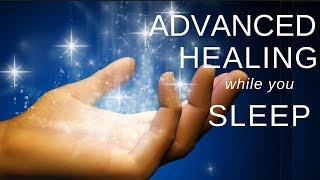 Advanced Healing In Your Sleep ★HEAL While You SLEEP Guided Meditation