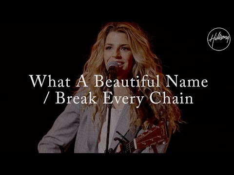 What a Beautiful Name w Break Every Chain Hillsong Worship live Colour Conference 2018