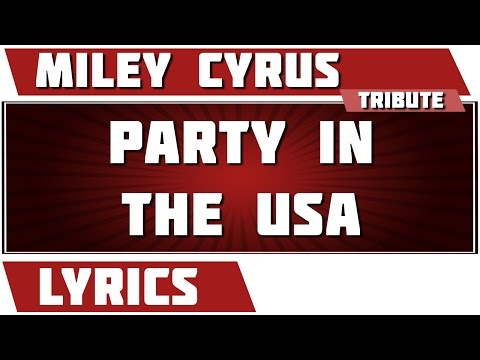 watch Party In The Usa - Miley Cyrus tribute - Lyrics