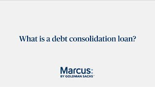 What Is A Debt Consolidation Loan | Marcus by Goldman Sachs®