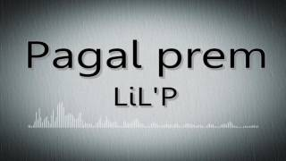 Pagal prem by LiL'P ( A Story) New Nepali Hiphop Rap song 2016