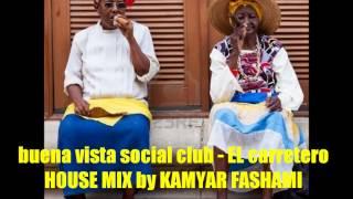 Buena Vista Social Club - El Carretero ( House Version )