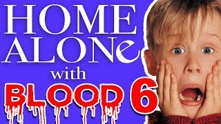 Home Alone With Blood #6 - Fire